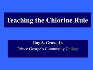 Teaching the Chlorine Rule