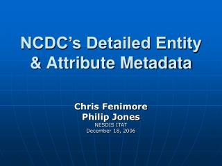 NCDC s Detailed Entity  Attribute Metadata