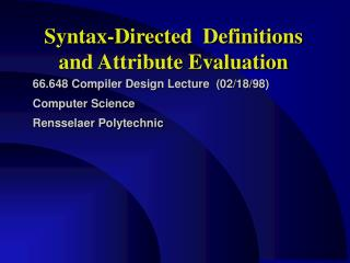 Syntax-Directed  Definitions and Attribute Evaluation
