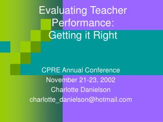 Evaluating Teacher Performance:  Getting it Right