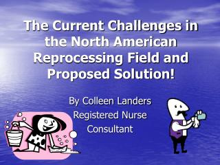 The Current Challenges in the North American Reprocessing Field and Proposed Solution