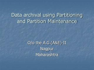 Data archival using Partitioning and Partition Maintenance