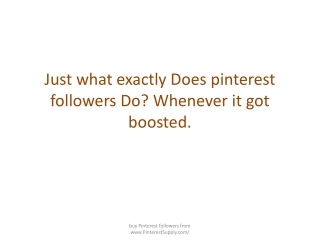 Just what exactly Does pinterest followers Do? Whenever it g