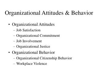 Organizational Attitudes  Behavior