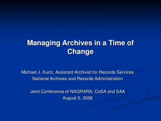 Managing Archives in a Time of Change