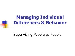 Managing Individual Differences  Behavior