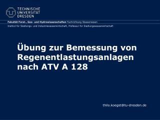 bung zur Bemessung von Regenentlastungsanlagen nach ATV A 128