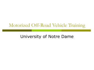Motorized Off-Road Vehicle Training
