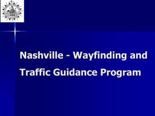 Nashville - Wayfinding and Traffic Guidance Program