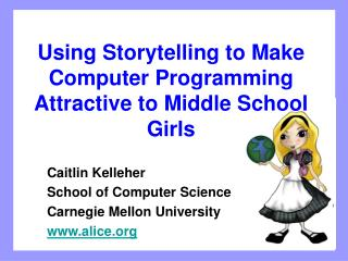 Using Storytelling to Make Computer Programming Attractive to Middle School Girls