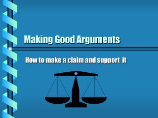 Making Good Arguments