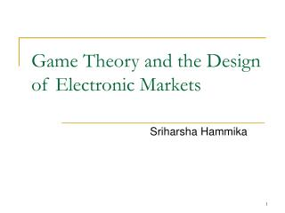 Game Theory and the Design of Electronic Markets