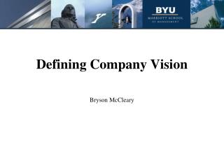 Defining Company Vision   Bryson McCleary