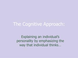 The Cognitive Approach: