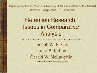 Retention Research: Issues in Comparative Analysis