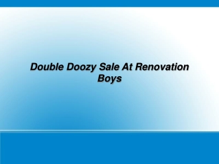 Double Doozy Sale At Renovation Boys