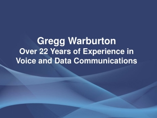 Gregg Warburton – Over 22 Years of Experience in Voice and D