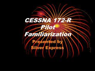 CESSNA 172-R Pilot  Familiarization