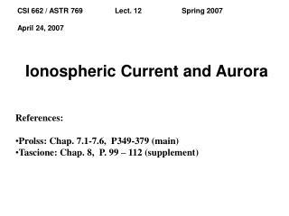 Ionospheric Current and Aurora