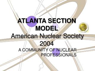 ATLANTA SECTION MODEL  American Nuclear Society 2004