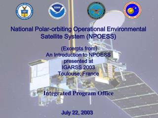 National Polar-orbiting Operational Environmental Satellite System NPOESS   Excerpts from An Introduction to NPOESS pres
