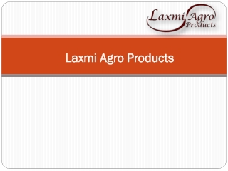 Laxmi Agro Products