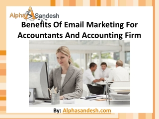Benefits Of Email Marketing For Accountants And Accounting F