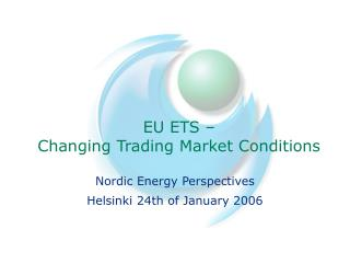 EU ETS    Changing Trading Market Conditions