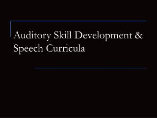 Auditory Skill Development  Speech Curricula