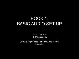 BOOK 1: BASIC AUDIO SET-UP