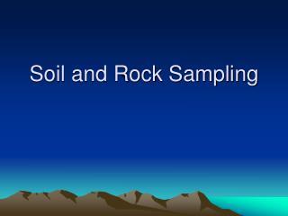 Soil and Rock Sampling