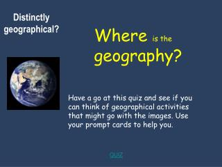 Geography is also a key subject:  to engage creative and critical thinking about change locally and globally and possibl