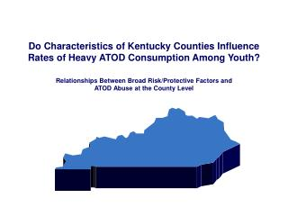 Do Characteristics of Kentucky Counties Influence Rates of Heavy ...