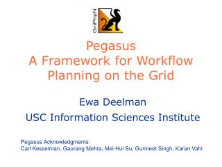 Pegasus A Framework for Workflow Planning on the Grid
