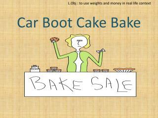 Car Boot Cake Bake
