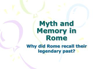 Myth and Memory in Rome