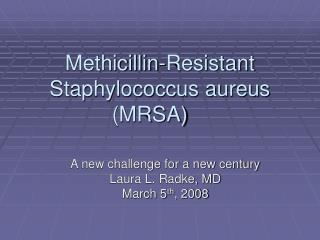 Methicillin-Resistant Staphylococcus aureus MRSA
