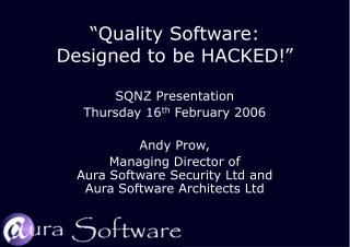 Quality Software:  Designed to be HACKED