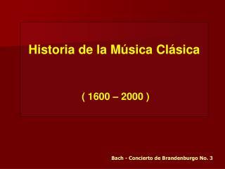 Historia de la M sica Cl sica     1600   2000