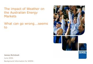 The impact of Weather on the Australian Energy Markets  What can go wrong .seems to