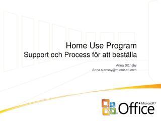 Home Use Program  Support och Process f r att best lla