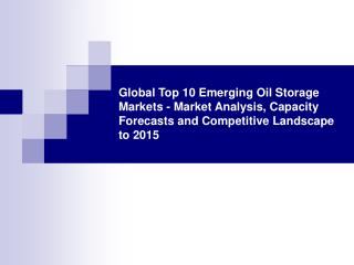 Global Top 10 Emerging Oil Storage Markets to 2015