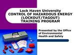 Lock Haven University CONTROL OF HAZARDOUS ENERGY LOCKOUT