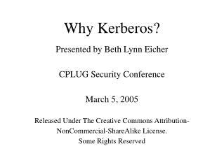 Why Kerberos