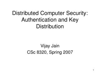 Distributed Computer Security: Authentication and Key Distribution