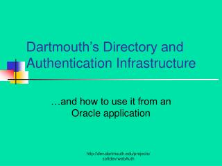 Dartmouth s Directory and Authentication Infrastructure