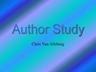 Chris Van Allsburg - Author Study