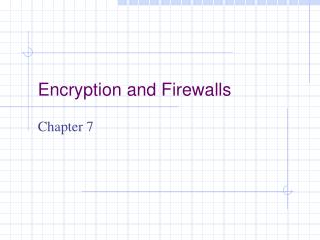 Encryption and Firewalls