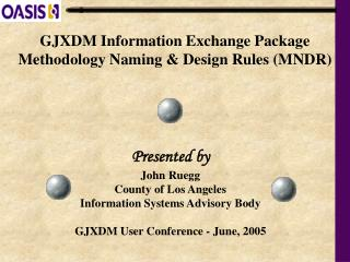 gjxdm information exchange package methodology naming  design rules mndr