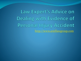 Advice on Dealing with Evidence of Personal Injury accident